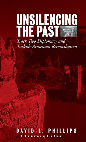 9781845450076: Unsilencing the Past: Track-Two Diplomacy and Turkish-Armenian Reconciliation