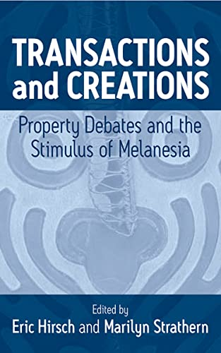Transactions and Creations: Property Debates and The Stimulus of Melanesia