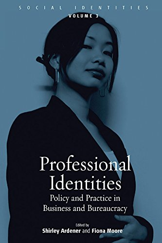 Professional Identities: Policy and Practice in Business and Bureacracy (Social Identities) (184545054X) by Shirley Ardener