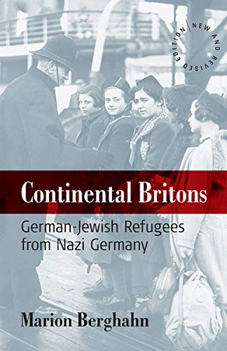 Continental Britons : German-Jewish refugees from Nazi Germany.: Berghahn, Marion.