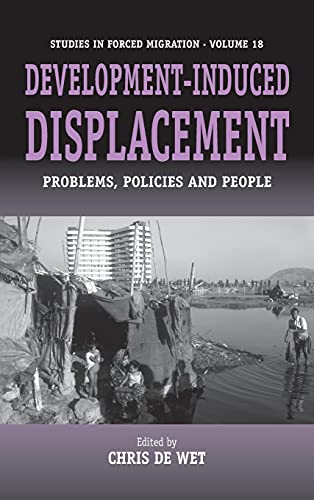 9781845450953: Development-Induced Displacement: Problems, Policies and People (Forced Migration)