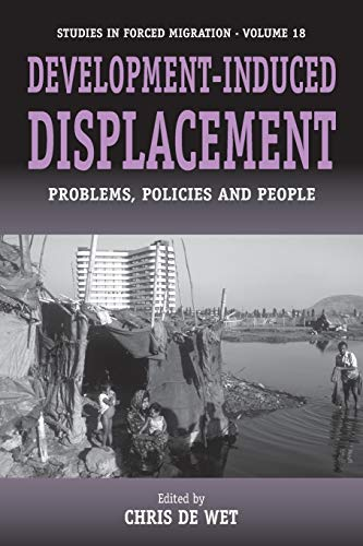 9781845450960: Development-Induced Displacement: Problems, Policies and People (Forced Migration)