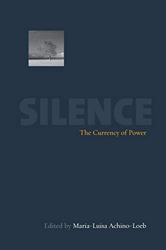 9781845451318: Silence: The Currency Of Power