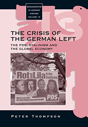 9781845451608: The Crisis of the German Left: The PDS, Stalinism and the Global Economy (Monographs in German History)