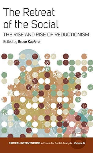 9781845451752: The Retreat of the Social: The Rise and Rise of Reductionism (Critical Interventions: A Forum for Social Analysis)