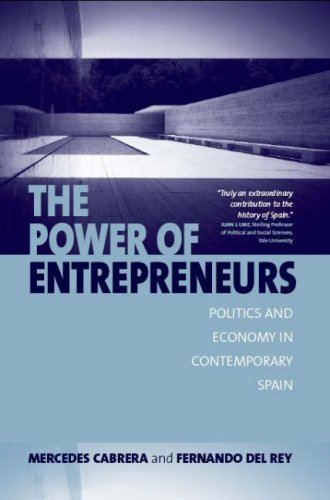 The Power of Entrepreneurs: Politics and Economy in Contemporary Spain (Hardback): Mercedes Cabrera...