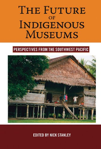 9781845451882: The Future of Indigenous Museums: Perspectives from the Southwest Pacific (Museums and Collections)
