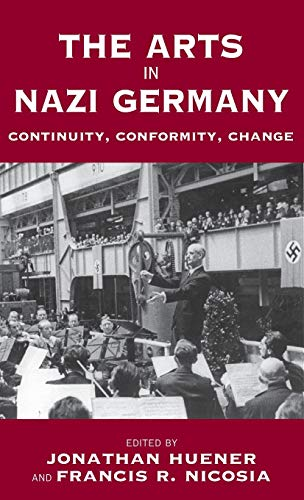 9781845452094: The Arts in Nazi Germany: Continuity, Conformity, Change