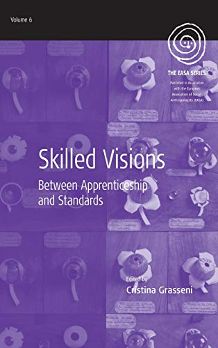 Skilled Visions: Between Apprenticeship and Standards (EASA Series)
