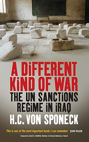 9781845452223: A Different Kind of War: The UN Sanctions Regime in Iraq
