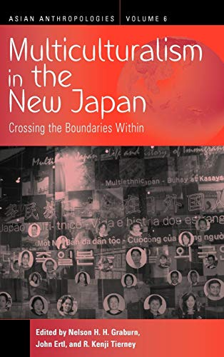 9781845452261: Multiculturalism in the New Japan: Crossing the Boundaries Within