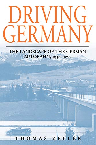 9781845452711: Driving Germany: The Landscape of the German Autobahn, 1930-1970 (Studies in German History)