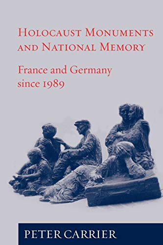 9781845452957: Holocaust Monuments and National Memory: France and Germany since 1989