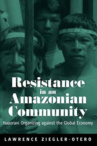 9781845453060: Resistance in an Amazonian Community: Huaorani Organizing Against the Global Economy
