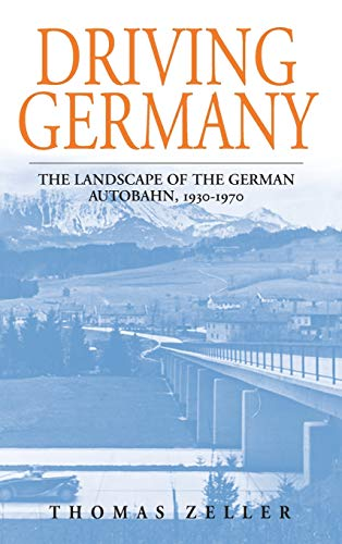 9781845453091: Driving Germany: The Landscape of the German Autobahn, 1930-1970 (Studies in German History)