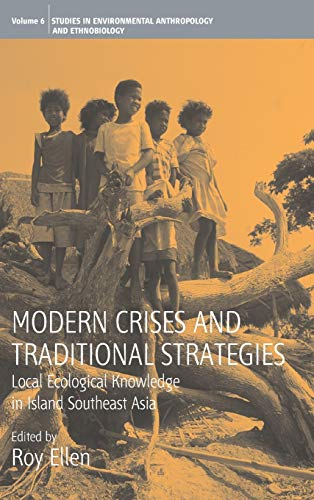 Modern Crises and Traditional Strategies: Local Ecological Knowledge in Island (Environmental Ant...