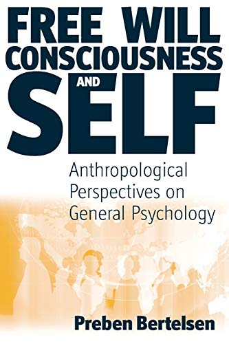 9781845453138: Free Will, Consciousness and Self: Anthropological Perspectives on Psychology