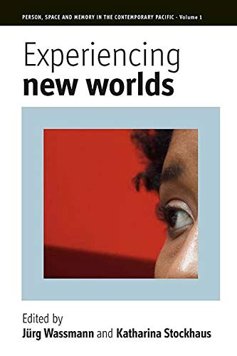 9781845453275: Experiencing New Worlds (Person, Space and Memory in the Contemporary Pacific)