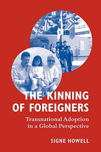 9781845453305: The Kinning of Foreigners: Transnational Adoption in a Global Perspective