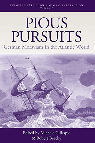 9781845453398: Pious Pursuits: German Moravians in the Atlantic World (European Expansion & Global Interaction)