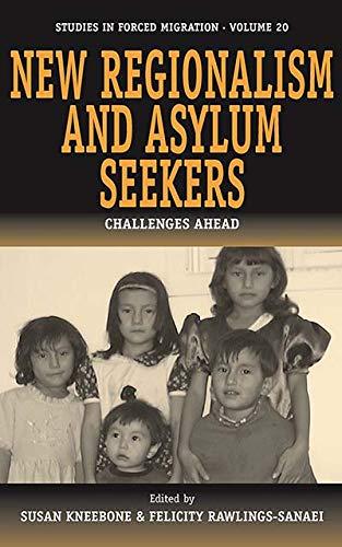 New Regionalism and Asylum Seekers: Challenges Ahead (Studies in Forced Migration): Susan Kneebone
