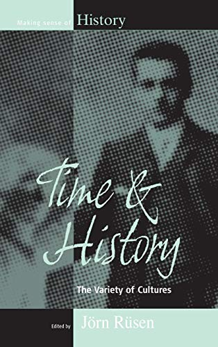 9781845453497: Time and History: The Variety of Cultures (Making Sense of History)
