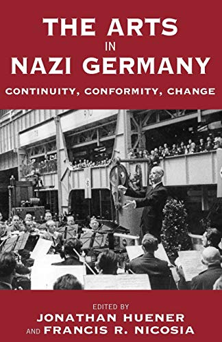 9781845453596: The Arts in Nazi Germany: Continuity, Conformity, Change (Vermont Studies on Nazi Germany and the Holocaust)