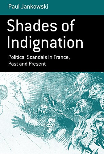 Shades of Indignation: Political Scandals in France, Past & Present.: Paul Jankowski