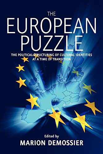 The European Puzzle: The Political Structuring of: Marion Demossier