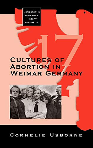 9781845453893: Cultures of Abortion in Weimar Germany (Monographs in German History)
