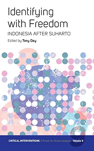 9781845454050: Identifying with Freedom: Indonesia after Suharto (Critical Interventions: A Forum for Social Analysis)