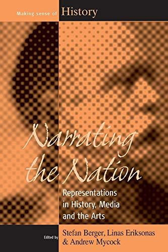 9781845454241: Narrating the Nation: Representations in History, Media and the Arts (Making Sense of History)