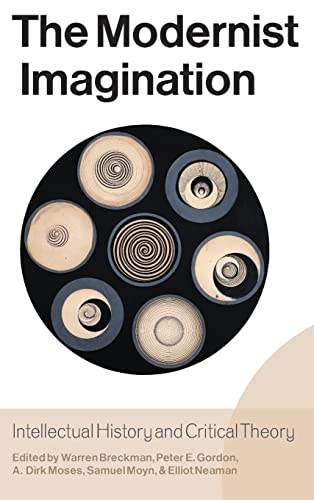 The Modernist Imagination: Intellectual History and Critical Theory (Hardback)