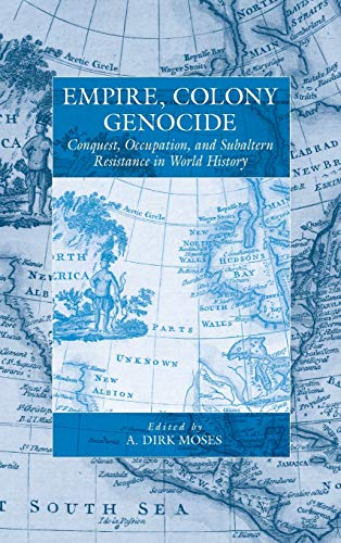 9781845454524: Empire, Colony, Genocide: Conquest, Occupation, and Subaltern Resistance in World History (War and Genocide)