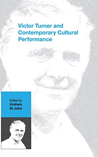 9781845454623: Victor Turner and Contemporary Cultural Performance