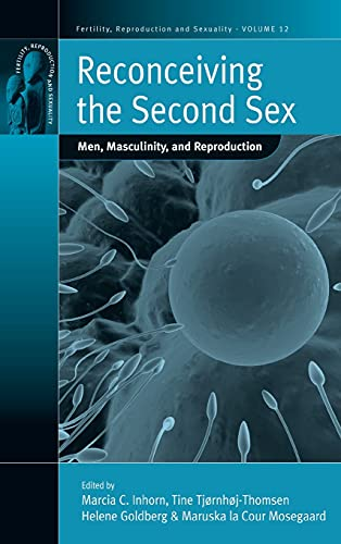 9781845454722: Reconceiving the Second Sex: Men, Masculinity, and Reproduction (Fertility, Reproduction and Sexuality: Social and Cultural Perspectives)