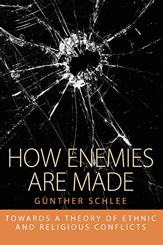 9781845454944: How Enemies Are Made: Towards a Theory of Ethnic and Religious Conflict (Integration and Conflict Studies)