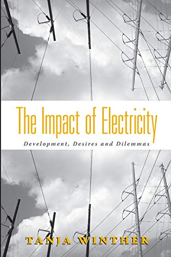 The impact of electricity; development, desires, and: Winther, Tanja.