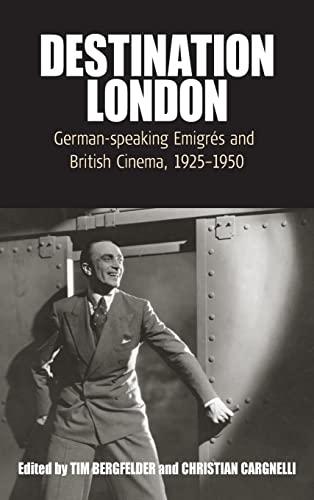 9781845455323: Destination London: German-Speaking Emigrés and British Cinema, 1925-1950 (Film Europa)