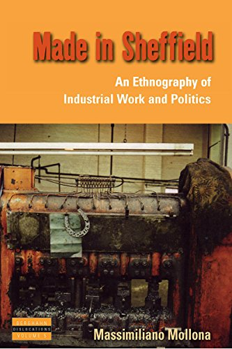 Made in Sheffield: An Ethnography of Industrial Work and Politics (Hardback): Massimiliano Mollona