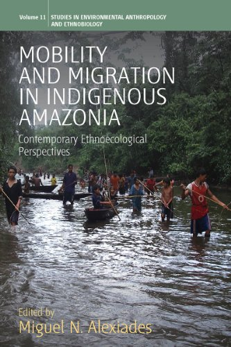 9781845455637: Mobility and Migration in Indigenous Amazonia: Contemporary Ethnoecological Perspectives (Environmental Anthropology and Ethnobiology)