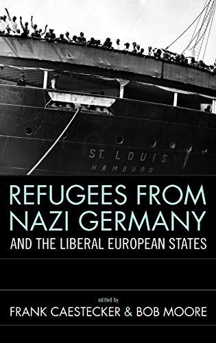 9781845455873: Refugees From Nazi Germany and the Liberal European States