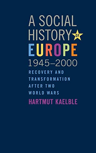 9781845456436: A Social History of Europe, 1945-2000: Recovery and Transformation After Two World Wars