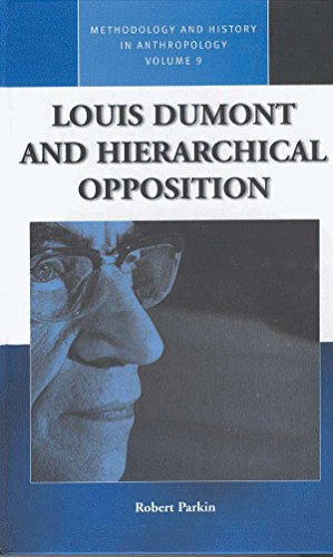 9781845456474: Louis Dumont and Hierarchical Opposition (Methodology & History in Anthropology)