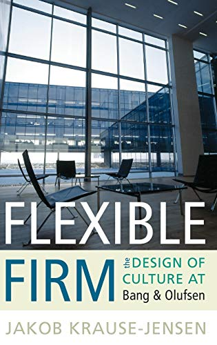 9781845456689: Flexible Firm: The Design of Culture at Bang & Olufsen