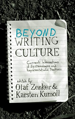 9781845456757: Beyond Writing Culture: Current Intersections of Epistemologies and Representational Practices