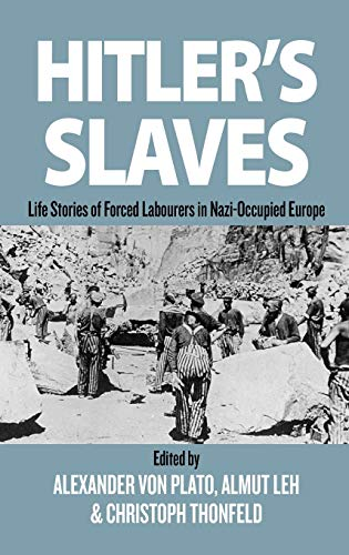 9781845456986: Hitler's Slaves: Life Stories of Forced Labourers in Nazi-Occupied Europe