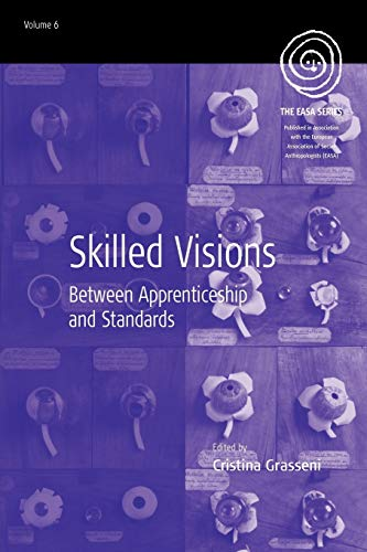 9781845457037: Skilled Visions: Between Apprenticeship and Standards (EASA Series)