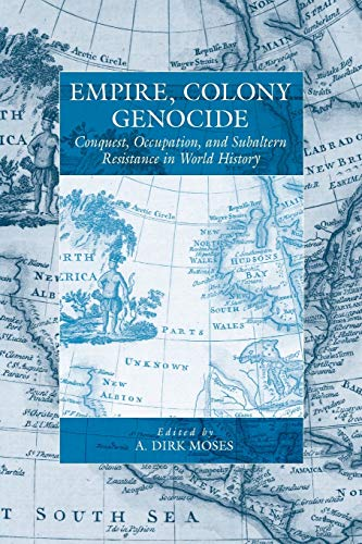 9781845457198: Empire, Colony, Genocide: Conquest, Occupation, and Subaltern Resistance in World History (War and Genocide)