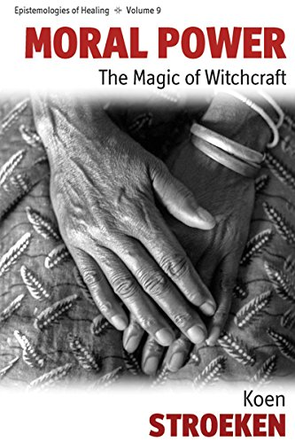 9781845457358: Moral Power: The Magic of Witchcraft (Epistemologies of Healing)